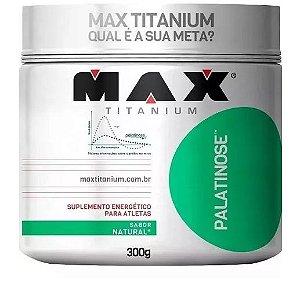 Palatinose - 300g - Max Titanium - Repositor Ener
