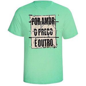 Camiseta Por Amor o Preço é Outro Verde