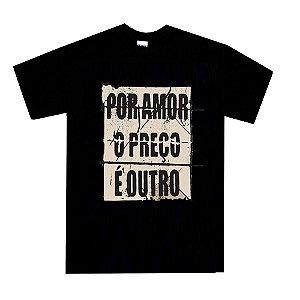 Camiseta Preta Por Amor o Preço é Outro