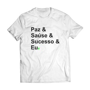 Camiseta Masculina Personalizada Paz Saúde Sucesso Use Thuco