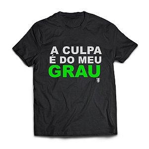 Camiseta Masculina Personalizada A Culpa É Do Meu Grau Use Thuco