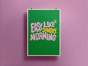 Poster/Quadro Easy Like Sunday Morning