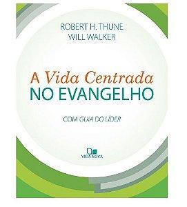 A VIDA CENTRADA NO EVANGELHO