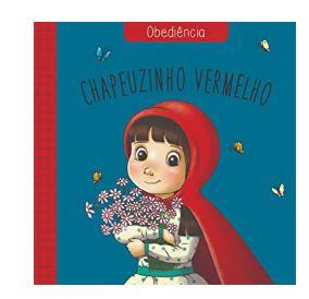 CHAPEUZINHO VERMELHO CLÁSSICOS DAS VIRTUDES OBEDIÊNCIA