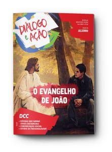DIÁLOGO E AÇÃO ALUNO 4TRIM2021 CONVICÇÃO 360 ADOLESCENTES O EVANGELHO DE JOÃO