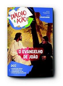 DIÁLOGO E AÇÃO PROFESSOR 4TRIM2021 CONVICÇÃO 360 ADOLESCENTES O EVANGELHO DE JOÃO