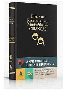 BÍBLIA DE RECURSOS PARA O MINISTÉRIO COM CRIANÇAS LUXO PRETA RA APEC