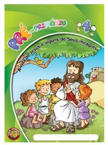 A VIDA DE JESUS E ALGUNS DE SEUS MILAGRES PRÉ-PRIMÁRIO ALUNO VOL 1 ECE