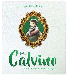 JOÃO CALVINO UMA HISTÓRIA PARA CRIANÇAS LIVRO INFANTIL ECE