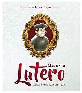 MARTINHO LUTERO UMA HISTÓRIA PARA CRIANÇAS LIVRO INFANTIL ECE