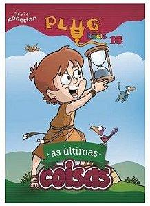 AS ÚLTIMAS COISAS ALUNO PLUG KIDS VOL 15 ECE