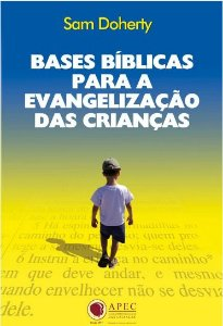 BASES BÍBLICAS PARA A EVANGELIZAÇÃO DAS CRIANÇAS