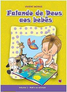 FALANDO DE DEUS AOS BEBÊS NOÉ E OS ANIMAIS VOL 1
