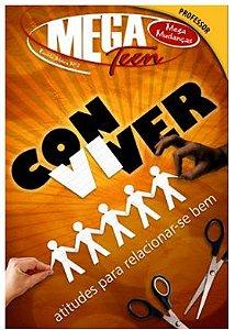 CONVIVER ATITUDES PARA RELACIONAR-SE BEM PROFESSOR MEGA TEEN VOL 2 ECE EM REVISÃO