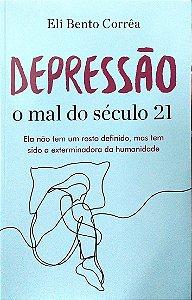 DEPRESSÃO O MAL DO SÉCULO 21