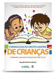EVANGELIZAÇÃO DISCIPULADORA DE CRIANÇAS