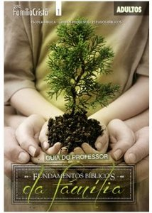 FUNDAMENTOS BÍBLICOS DA FAMÍLIA PROFESSOR ADULTOS ECE