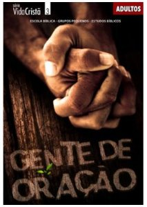 GENTE DE ORAÇÃO ADULTOS ALUNO VIDA CRISTÃ ECE
