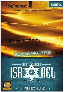 HISTÓRIA DE ISRAEL ADULTOS PROFESSOR ANTIGO TESTAMENTO DOS PATRIARCAS AOS JUÍZES VOL 1 ECE