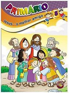 JESUS O MELHOR AMIGO ALUNO PRIMÁRIO VOL 8 ECE