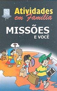 MISSÕES E VOCÊ CULTO INFANTIL ALUNO ATIVIDADES EM FAMÍLIA VOL 6 ECE