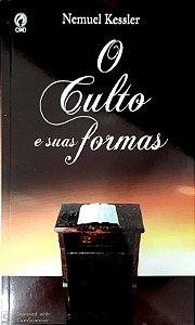O CULTO E SUAS FORMAS