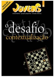 O DESAFIO DA CONTEXTUALIZAÇÃO PROFESSOR JOVENS VOL 4 ECE