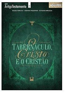 O TABERNÁCULO CRISTO E O CRISTÃO ALUNO ADULTOS ECE