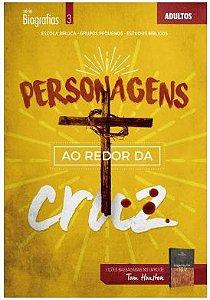 PERSONAGENS AO REDOR DA CRUZ ALUNO ADULTOS ECE
