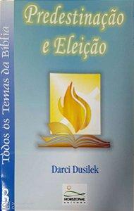 PREDESTINAÇÃO E ELEIÇÃO TODOS OS TEMAS DA BÍBLIA VOL 3 HORIZONAL