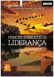 PRINCÍPIOS BÍBLICOS DE LIDERANÇA PROFESSOR ADULTOS ECE