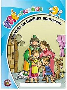 QUANDO AS FAMÍLIAS APARECEM ALUNO PRÉ-PRIMÁRIO VOL 9 ECE