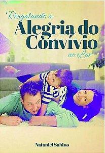 RESGATANDO A ALEGRIA DO CONVÍVIO NO LAR