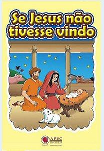 SE JESUS NÃO TIVESSE VINDO KIT APEC