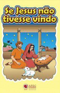 SE JESUS NÃO TIVESSE VINDO LIVRINHO APEC