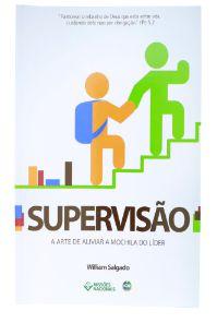 SUPERVISÃO A ARTE DE ALIVIAR A MOCHILA DO LÍDER