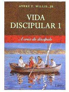 VIDA DISCIPULAR 1 A CRUZ DO DISCÍPULO LIVRO LIFEWAY