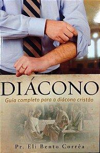 DIÁCONO GUIA COMPLETO PARA O DIÁCONO CRISTÃO