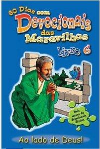 DEVOCIONAL DAS MARAVILHAS VOL 6 AO LADO DE DEUS!