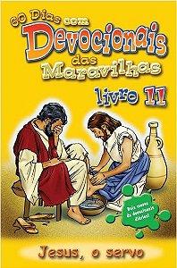 DEVOCIONAL DAS MARAVILHAS VOL 11 JESUS O SERVO