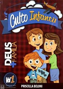 DEUS + FAMÍLIA PROFESSOR CULTO INFANTIL VOL 1 METODISTA