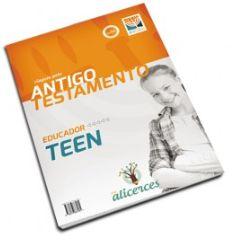 VIAGEM PELO ANTIGO TESTAMENTO EDUCADOR TEEN VIAGEM PELA LINHA DO TEMPO ALICERCES ECE
