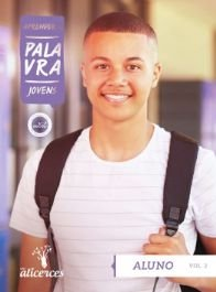 APRENDER A PALAVRA JOVENS ALUNO O RELACIONAMENTO ENTRE RAZÃO E FÉ ALICERCES VOL 2 ECE 16 ANOS