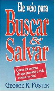 ELE VEIO PARA BUSCAR E SALVAR