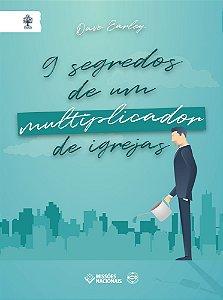 9 SEGREDOS DE UM MULTIPLICADOR DE IGREJAS