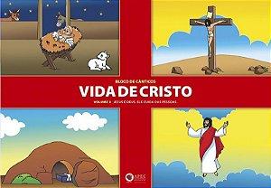 VIDA DE CRISTO VOL 2 JESUS É DEUS ELE CUIDA DAS PESSOAS BLOCO DE CÂNTICOS