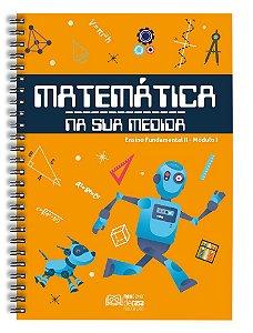 Matemática Na Sua Medida – Fundamental II: Módulo I