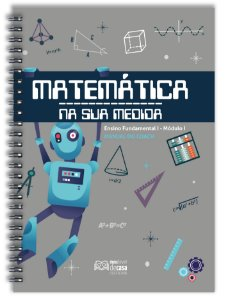 Matemática Na Sua Medida - Fundamental I: Módulo I (Manual do Coach)