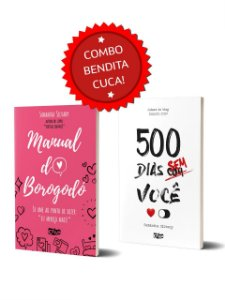 """Combo Bendita Cuca: 1 livro """"500 dias sem você"""" + 1 livro """"Manual do Borogodó (entrega de 7 a 15 dias úteis)"""