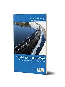 Tratamento de esgoto: noções fundamentais para operadores de ETE.